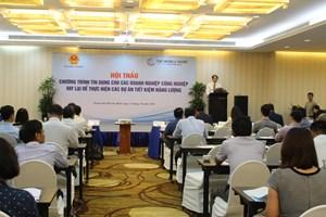 Thúc đẩy triển khai các hoạt động đầu tư tiết kiệm năng lượng cho doanh nghiệp các ngành công nghiệp tại Việt Nam
