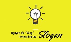 Nghe chuyên gia chia sẻ một số nguyên tắc vàng trong sáng tạo slogan